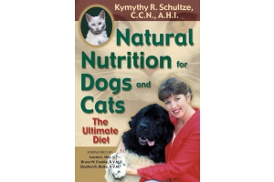 Natural Nutrition for Dogs and Cats - Kymythy R. Schultze, C.C.N., A.H.I.